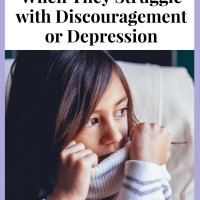 6 Ways to Help Godly Girls with Discouragement or Depression