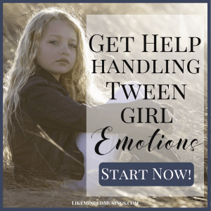 Sidebar How to Handle Tween Girl Emotions on Like Minded Musings