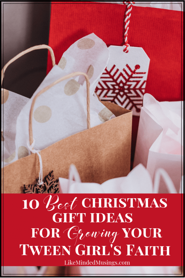 Find Out The 10 Best Christmas Gift Ideas for growing your Tween Girl's Faith! Visit Like Minded Musings Today.