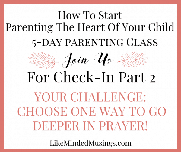 5 part parenting class 2 Are you scared to pray when parenting the heart of your child