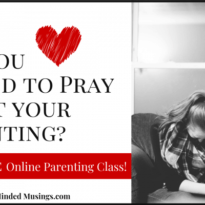 Are You Scared to Pray When Parenting The Heart Of Your Child?