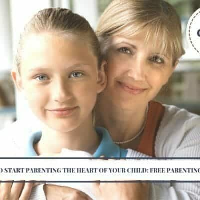 How To Start Parenting The Heart Of Your Child: Free Parenting Class
