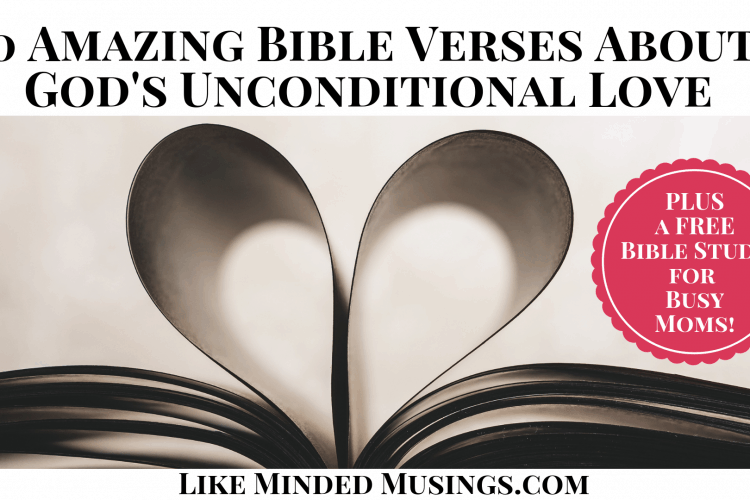 Featured of 10 Amazing Bible Verses About God's Unconditional Love Like Minded Musings (1)