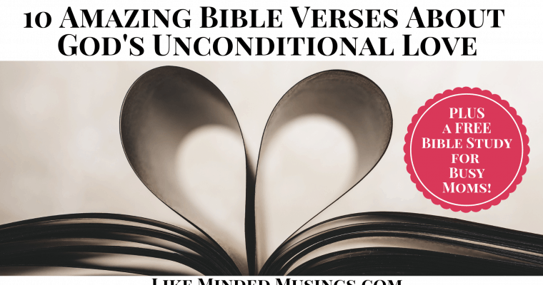 10 Amazing Bible Verses About God's Unconditional Love