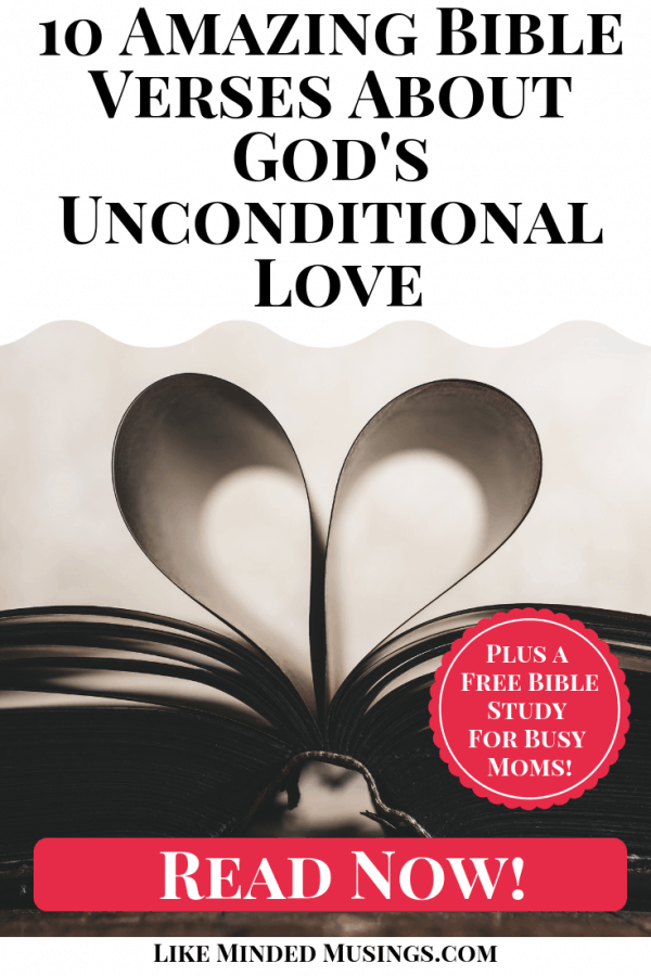 Pin 10 Amazing Bible Verses About God's Unconditional Love Like Minded Musings