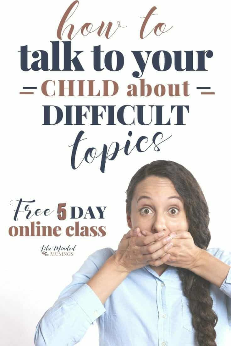 How to talk to your child about difficult topics - Free 5-day online parenting class
