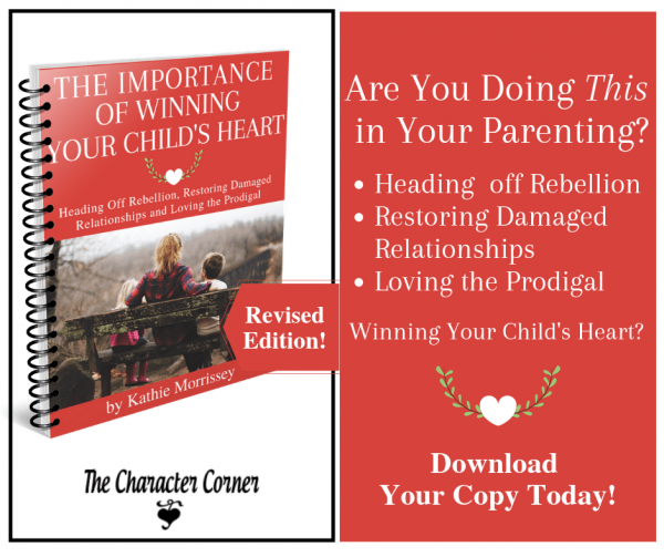 The Importance of Winning Your Childs Heart by Kathie Morrissey Start Intentionally Parenting today!
