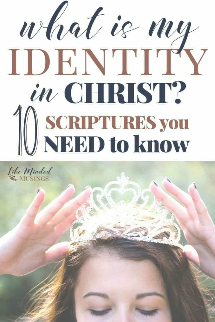 What is my identity in Christ - 10 Scriptures you need to know