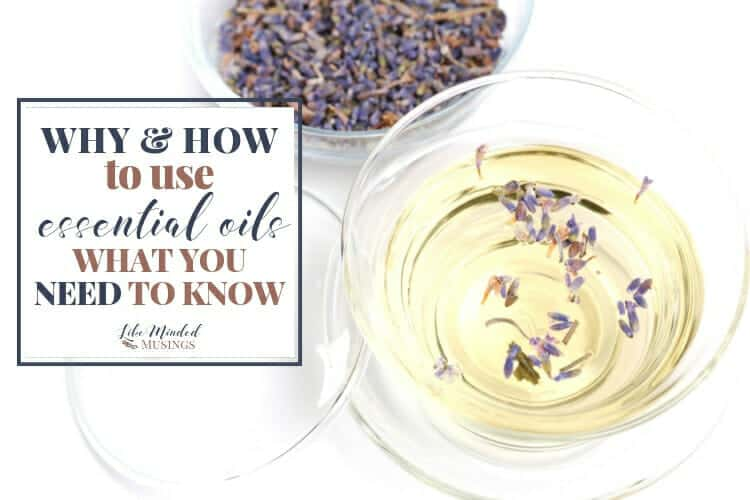 Why and how to use essential oils - What you need to know
