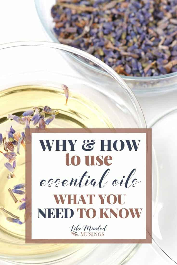 Why and how to use essential oils...what you need to know.