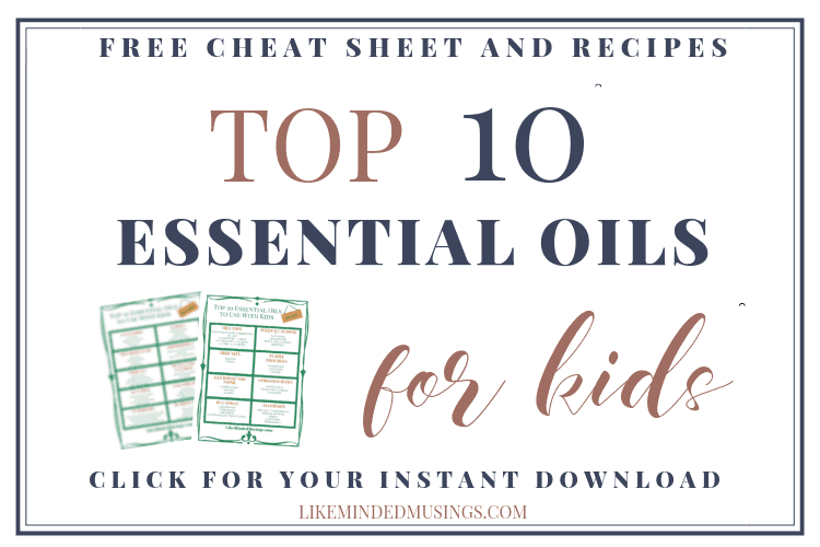 FREE Download Top 10 Essential Oils For Kids Cheat Sheet and Recipes